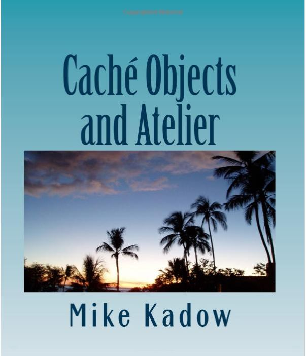 Book: Caché Objects and Atelier | InterSystems Developer