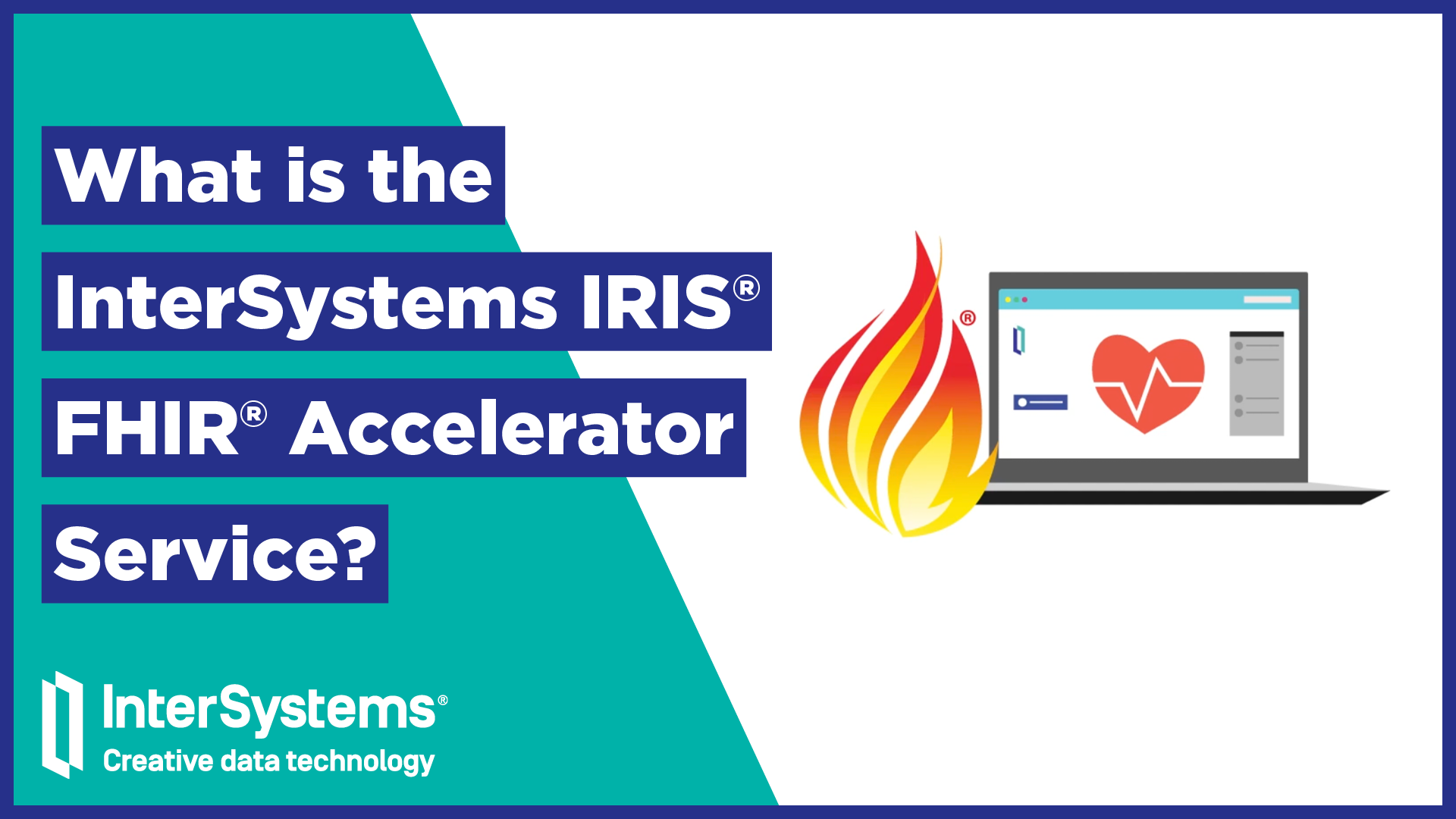 What is the InterSystems IRIS® FHIR® Accelerator?