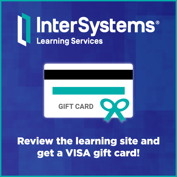 InterSystems Learning Services: Review the Learning site and get a VISA gift card!