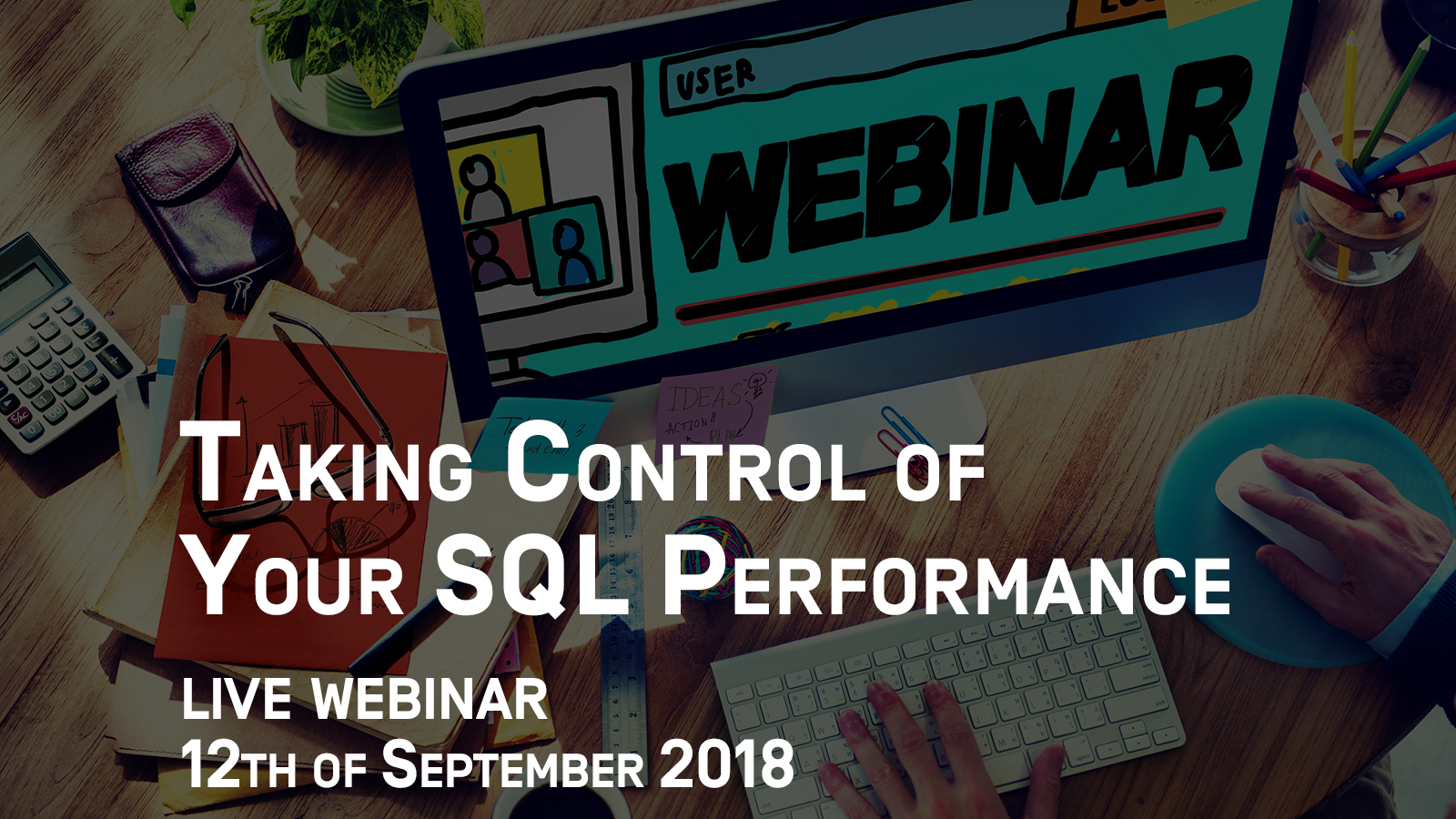 Webinar September 12) Taking Control of Your SQL Performance |